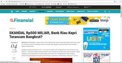 Berita Perbankan dengan Judul <i>SKANDAL Rp500 MILIAR, Bank Riau Kepri Terancam Bangkrut?</i>, Ternyata Pernah Dimuat Media Terkemuka di Indonesia pada November 2014